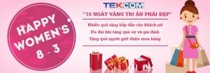 Ưu đãi khủng từ Tekcom: 10 ngày vàng tri ân phái đẹp
